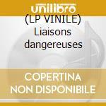 (LP VINILE) Liaisons dangereuses lp vinile