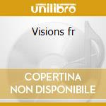 Visions fr cd musicale