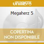 Megaherz 5 cd musicale