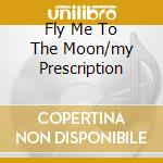 FLY ME TO THE MOON/MY PRESCRIPTION cd musicale di WOMACK BOBBY