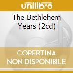 THE BETHLEHEM YEARS (2CD) cd musicale di COLTRANE JOHN