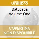 BATUCADA VOLUME ONE cd musicale di ARTISTI VARI