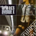 A.C.'s Turbo - Avenue X cd musicale di TURBO A.C.'S