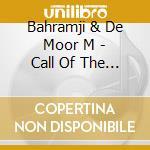 CALL OF THE MYSTIC cd musicale di BAHRAMJI & DE MOOR M