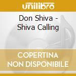Don Shiva - Shiva Calling cd musicale di Shiva Don