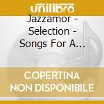 SELECTION - SONGS FOR A BEAUTIFUL DAY cd musicale di ARTISTI VARI