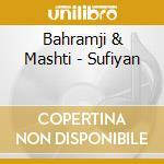 SUFIYAN                                   cd musicale di BAHRAMJI & MASHTI
