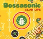 CLUB LIFE cd musicale di BOSSASONIC