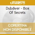 Dubdiver - Box Of Secrets cd musicale di DUBDIVER