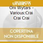 Crai crai crai (musica spagnola) cd musicale di Artisti Vari