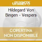 Vespro della beata vergine cd musicale di Bingen Von