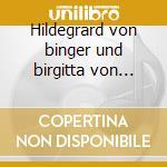 Hildegrard von binger und birgitta von schweder cd musicale di Artisti Vari