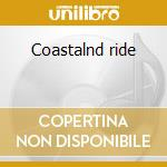 Coastalnd ride cd musicale