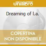 Dreaming of l.a. cd musicale di Aor