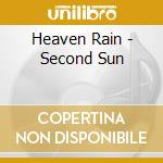 Second sun cd musicale di Rain Heaven