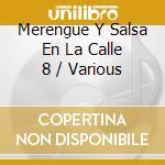 MERENGUE SALSA EN LA CALLE 8 cd musicale di ARTISTI VARI