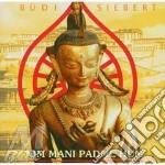 Om mani padme hum cd musicale di Siebert Budi