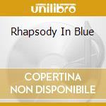 Rhapsody in blue cd musicale di Gershwin
