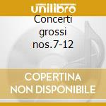 Concerti grossi nos.7-12 cd musicale di Corelli
