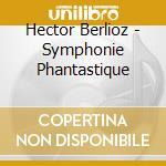 Symphony fantastique cd musicale di Berlioz
