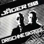 Jaeger 90 - Drischne Skasal cd musicale di JAEGER 90