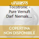Pure vernuft darf nicht cd musicale di Tocotronic