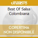 BEST OF SALSA COLOMBIANA cd musicale di ARTISTI VARI