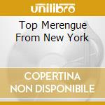 Top Merengue From New York cd musicale di ARTISTI VARI