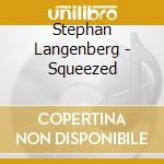SQUEEZED cd musicale di Stephan Langenberg