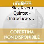INTRODUCAO - TANGO JAZZ EMBRACE cd musicale di RIVERA BLAS QUINTET