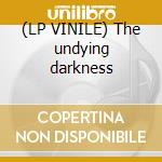 (LP VINILE) The undying darkness lp vinile di Caliban