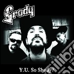 Grady - Y.u. So Shady? cd musicale di GRADY