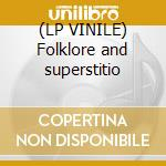 (LP VINILE) Folklore and superstitio lp vinile di Black stone cherry