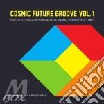 V/a - Cosmic Future Groove 1 cd musicale di Artisti Vari