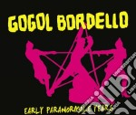 Gogol Bordello - Early Paranormale Years cd musicale di Gogol Bordello
