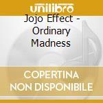 ORDINARY MADNESS                          cd musicale di Effect Jojo