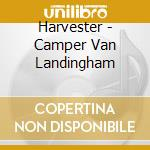 Harvester - Camper Van Landingham cd musicale di HARVESTER