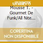 Gourmet de funk/all nite madness cd musicale di T. Mousse