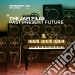 The jam files - past present future cd musicale di Artisti Vari
