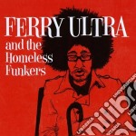 And the homeless funkers cd musicale di Ultra Ferry