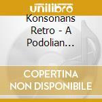 A podolian affair cd musicale di Retro Konsonans