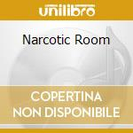 NARCOTIC ROOM                             cd musicale di BLOODY DEAD AND SEXY