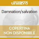 Damnation/salvation cd musicale