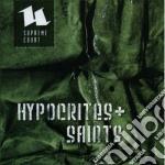 HYPOCRITES & SAINTS                       cd musicale di Court Supreme
