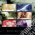 Rise And Fall Of A D - Noisy But Empty cd musicale di RISE AND FALL OF A D