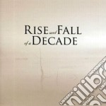 Rise And Fall Of A D - Rise And Fall Of A Decade cd musicale di RISE AND FALL OF A D