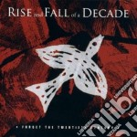 Rise And Fall Of A D - Forget The 20th Century cd musicale di RISE AND FALL OF A D