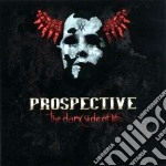 Prospective - The Dark Side Of Life cd musicale di PROSPECTIVE