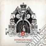 Dandelion Wine - Selected Anachronisms cd musicale di Wine Dandelion