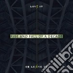 LOVE IT OR LEAVE IT                       cd musicale di RISE AND FALL OF A D